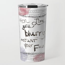Quoteables #12 - Adjust Your Focus Travel Mug