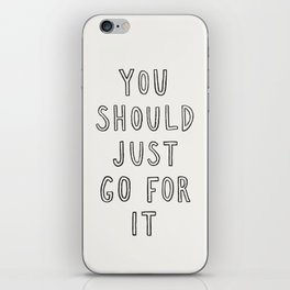Just Go For It iPhone Skin