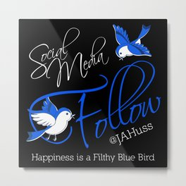FILTHY BLUE BIRDS Metal Print