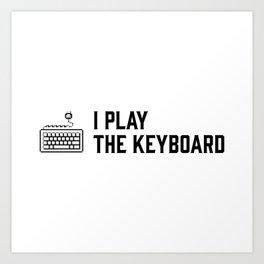 I play the keyboard Art Print