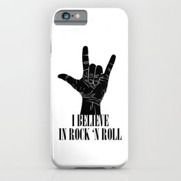 I believe in rock and roll iPhone Case
