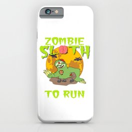 """Sloth Detailed Zombie Tee For Yourself? Awesome T-shirt """"Zombie Sloth No Need To Run"""" Design iPhone Case"""