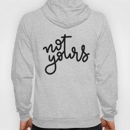 not yours - cursive Hoody