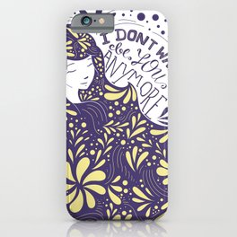 I dont wanna be you iPhone Case