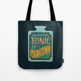 Tonic of Wildness Tote Bag