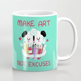 Make Art Not Excuses Coffee Mug