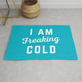 Freaking Cold Funny Quote Rug