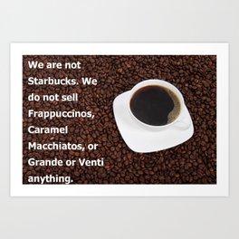 Not Starbucks Art Print