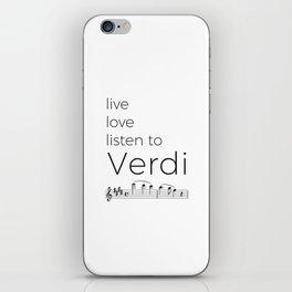 Live, love, listen to Verdi iPhone Skin