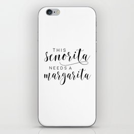 BAR SIGN, This Senorita Needs A Margarita,Funny Bar Decor,Drink Sign,Alcohol Quote,COCKTAIL Print iPhone Skin