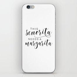 BAR SIGN, This Senorita Needs A Margarita,Funny Bar Decor,Drink Sign,Alcohol Quote,COCKTAIL Print iPhone Skin