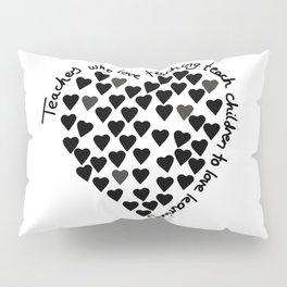 Hearts Heart Teacher Black on White Pillow Sham