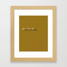 Errrbody Framed Art Print