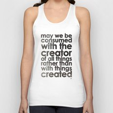 MAY WE BE CONSUMED WITH THE CREATOR OF ALL THINGS RATHER THAN WITH THINGS CREATED (Romans 1:25) Unisex Tank Top
