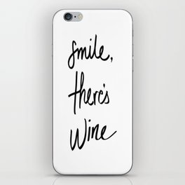 SMILE THERE'S WINE iPhone Skin
