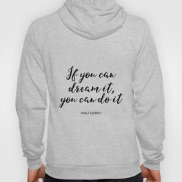 Inspirational Print, If You Can dream It, You Can do It, Printable Art, Typography Print, digital do Hoody