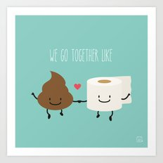 We go together like... Art Print