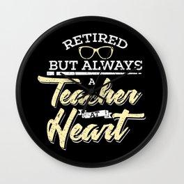Always Teacher At Heart Teacher Retirement Retired School Gifts Wall Clock