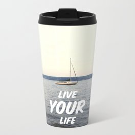 Live Your Life Metal Travel Mug