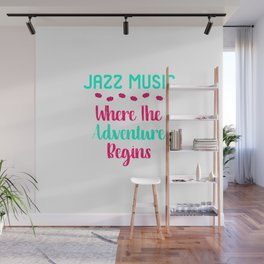 Jazz Music Where The Adventure Begins Quote Wall Mural