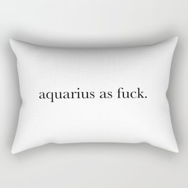 aquarius as fuck Rectangular Pillow