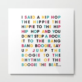I said a hip hop the hippie Metal Print