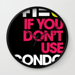 1+1=3 If You Don't Wear Condom Wall Clock