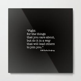 Fight for the things that you care about Metal Print