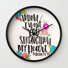 Psalm 27: 15 When I Wait You Strengthen My Heart Wall Clock