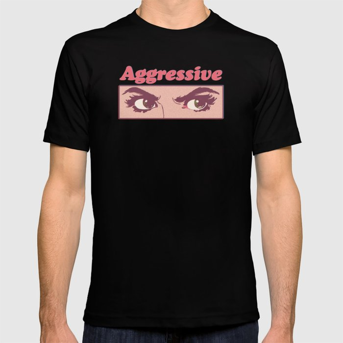 0f6b3b42 Aggressive T-shirt by madelinelormbrek | Society6