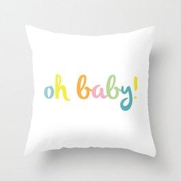 Oh baby! Rainbow Throw Pillow