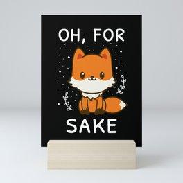 Oh, For Fox Sake I Mini Art Print