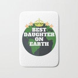 Best daughter on earth Bath Mat