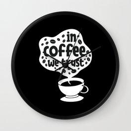 In coffee we trust coffee drinker saying Wall Clock