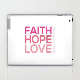 Faith Hope love,Christian,Bible Quote 1 Corinthians13:13 Laptop & iPad Skin