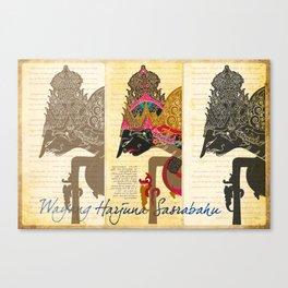 Harjuna Sasrabahu Canvas Print