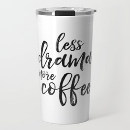 BUT FIRST COFFEE, Kitchen Wall Art,Kitchen Decor,Coffee Sign,Less Drama More Coffee,Coffee Funny Quo Travel Mug