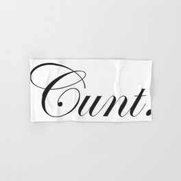Sophisticated Ignorance - Cunt. Hand & Bath Towel