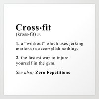 crossfit Art Prints featuring Definition of Crossfit by Gym Worthy