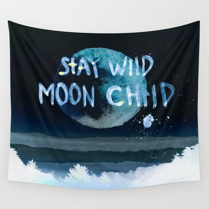 Stay wild moon child (dark) Wall Tapestry