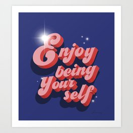 Enjoy being yourself - magical typography Art Print