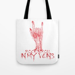 Rock and Roll in my veins Tote Bag