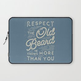 Respect The Old Beard He Knows More Than You Laptop Sleeve