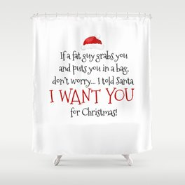 I Want You For Christmas Shower Curtain