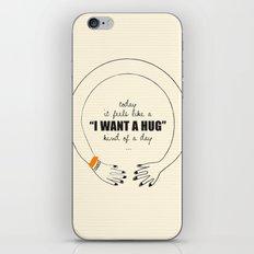 I want a Hug! iPhone Skin
