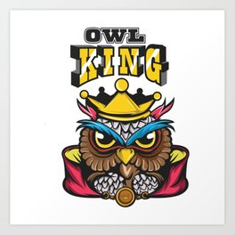 """Owl Lover? A Perfect Owls Tee For You """"Owl King"""" Owlet T-shirt Design Nocturnal Night Birdline Art Print"""