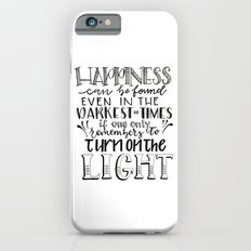 Happiness - Turn the Light On (JK Rowling Quote) Slim Case iPhone 6s