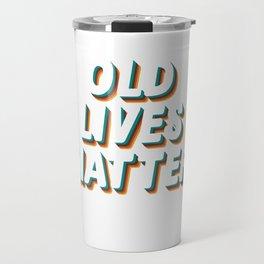 Senior Citizen T-Shirt Gift Old lives matter Travel Mug