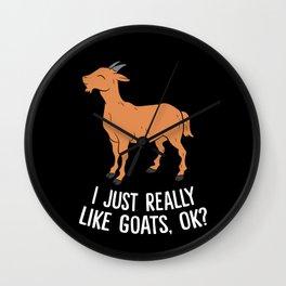 I Just Really Like Goats Ok Funny Farmer Cute Goats Wall Clock