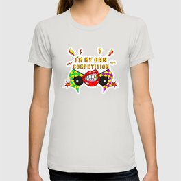 I'm my own competition! T-shirt